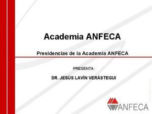 Academia ANFECA Presidencias de la Academia ANFECA DR