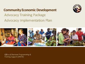 Community Economic Development Advocacy Training Package Advocacy Implementation