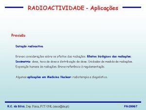 RADIOACTIVIDADE Aplicaes Previso Datao radioactiva Breves consideraes sobre