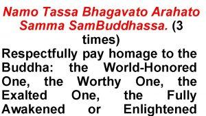 Namo Tassa Bhagavato Arahato Samma Sam Buddhassa 3