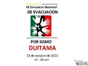 III Simulacro Nacional DE EVACUACION POR SISMO DUITAMA