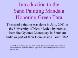 Introduction to the Sand Painting Mandala Honoring Green