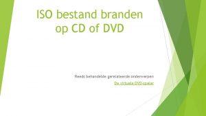 ISO bestand branden op CD of DVD Reeds