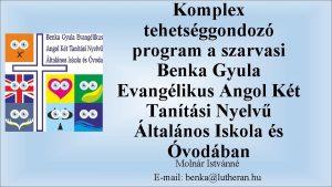 Komplex tehetsggondoz program a szarvasi Benka Gyula Evanglikus