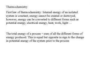 Thermochemistry First law of thermochemistry Internal energy of