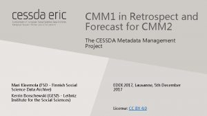 CMM 1 in Retrospect and Forecast for CMM