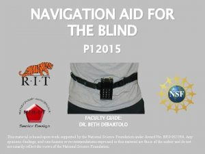 NAVIGATION AID FOR THE BLIND P 12015 FACULTY
