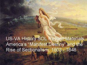 USVA History SOL Review Materials Americas Manifest Destiny