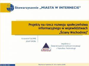 Projekty na rzecz rozwoju spoeczestwa informacyjnego w wojewdztwach