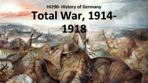 HI 290 History of Germany Total War 19141918