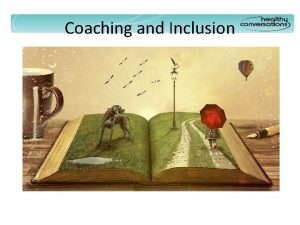 Coaching and Inclusion Story ILM 7 while Cancerbackup