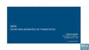SMTR SECRETARIA MUNICIPAL DE TRANSPORTES VIRGNIA SALERNO Secretria