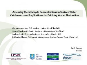 Assessing Metaldehyde Concentrations in Surface Water Catchments and