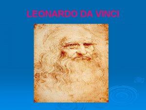 LEONARDO DA VINCI HIS LIFE Leonardo da Vinci