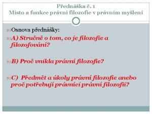 Pednka 1 Msto a funkce prvn filozofie v