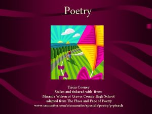 Poetry Tricia Cooney Stolen and tinkered with from
