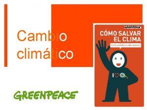 Cambio climtico Qu sabes del cambio climtico y