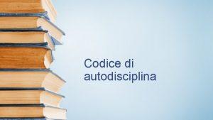 Codice di autodisciplina Codice di autodisciplina madre di