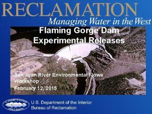 Flaming Gorge Dam Experimental Releases San Juan River