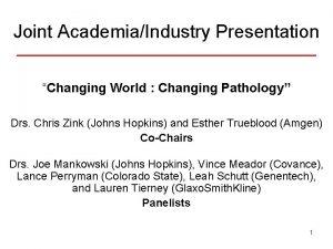 Joint AcademiaIndustry Presentation Changing World Changing Pathology Drs