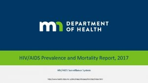 HIVAIDS Prevalence and Mortality Report 2017 HIVAIDS Surveillance