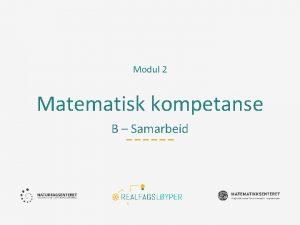 Modul 2 Matematisk kompetanse B Samarbeid Ml Mlet