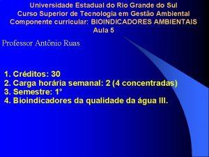 Universidade Estadual do Rio Grande do Sul Curso