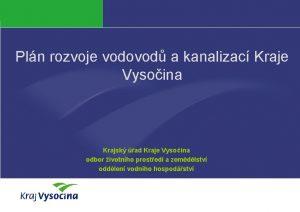 Pln rozvoje vodovod a kanalizac Kraje Vysoina Krajsk