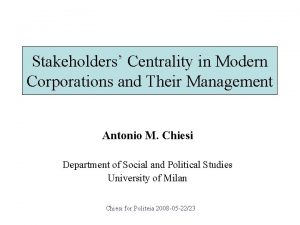 Stakeholders Centrality in Modern Corporations and Their Management