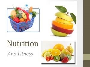 Nutrition And Fitness Why should we care about