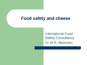 Food safety and cheese International Food Safety Consultancy