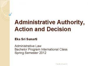 Administrative Authority Action and Decision Eka Sri Sunarti
