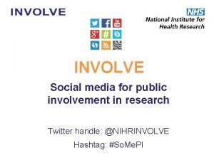 INVOLVE Social media for public involvement in research