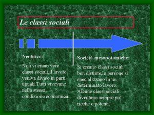 Le classi sociali Neolitico Societ mesopotamiche Non vi