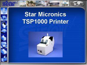 Star Micronics TSP 1000 Printer TSP 1000 Applications