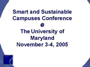 Smart and Sustainable Campuses Conference The University of