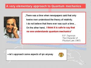 A very elementary approach to Quantum mechanics There