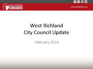 West Richland City Council Update February 2016 West