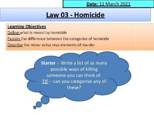 Date 11 March 2021 Date Law 03 Homicide