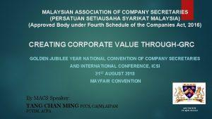 MALAYSIAN ASSOCIATION OF COMPANY SECRETARIES PERSATUAN SETIAUSAHA SYARIKAT