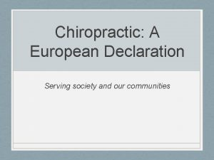 Chiropractic A European Declaration Serving society and our