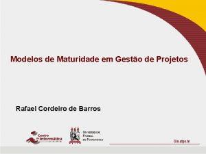 Modelos de Maturidade em Gesto de Projetos Rafael