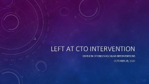 LEFT AT CTO INTERVENTION DIVISION OF ENDOVASCULAR INTERVENTIONS