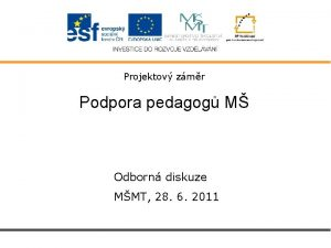 Projektov zmr Podpora pedagog M Odborn diskuze MMT