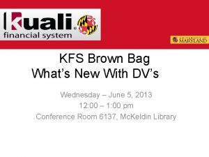 KFS Brown Bag Whats New With DVs Wednesday