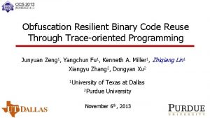Obfuscation Resilient Binary Code Reuse Through Traceoriented Programming