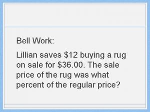Bell Work Lillian saves 12 buying a rug