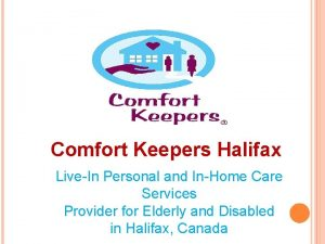 Comfort Keepers Halifax LiveIn Personal and InHome Care
