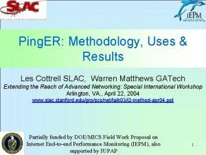 Ping ER Methodology Uses Results Les Cottrell SLAC