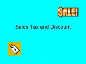 Sales Tax and Discount Sales tax and discount